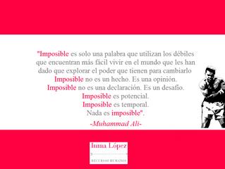 ¿Qué quiere decir la palabra Imposible? Reflexión de Muhammad Ali.