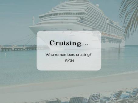 Who Remembers Cruising?