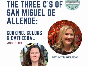 The Three C's of San Miguel de Allende, Mexico