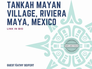 Tankah Mayan Village, Connecting With Ancient Cultures in the Riviera Maya