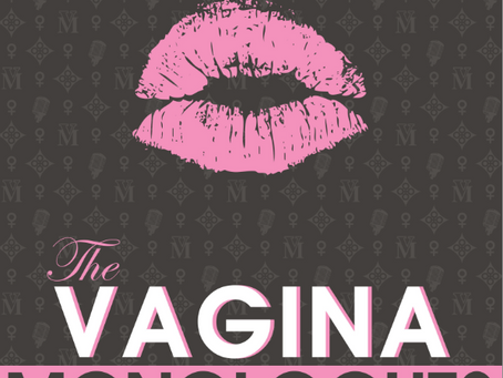 The Vagina Monologues - Helping Break the Cycle of Silence