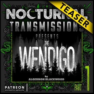 Ep. 113 [PATREON EXCLUSIVE EPISODE] - 'The WENDIGO' [TEASER]