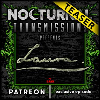 NOCTURNAL TRANSMISSIONS - Patreon BONUS Ep. [TEASER]