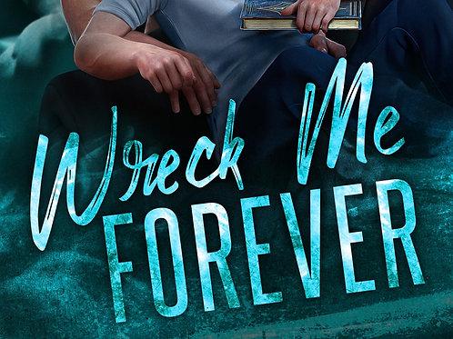 Wreck Me Forever paperback