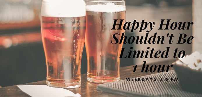 Happy Hour Shouldn't Be Limited to 1 hou