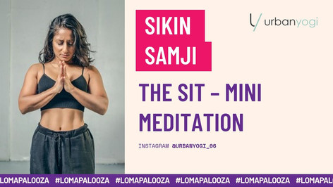 The Sit - Mini Meditation | Sikin Samji