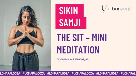 The Sit - Mini Meditation | Sikin Samji