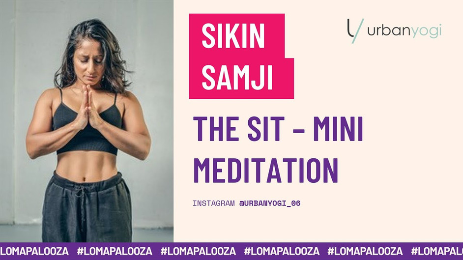The Sit - Mini Meditation   Sikin Samji