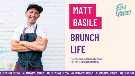Brunch Life | Matt Basile