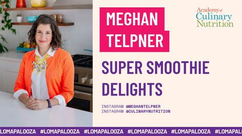 Super Smoothie Delights | Meghan Telpner