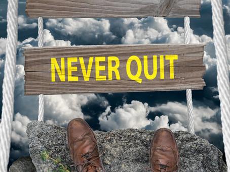 Jesus Never Quit