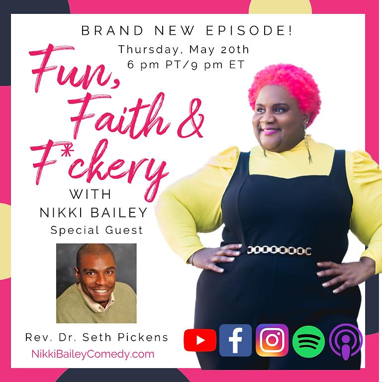 Fun, Faith & F*ckery Podcast, S1:E3