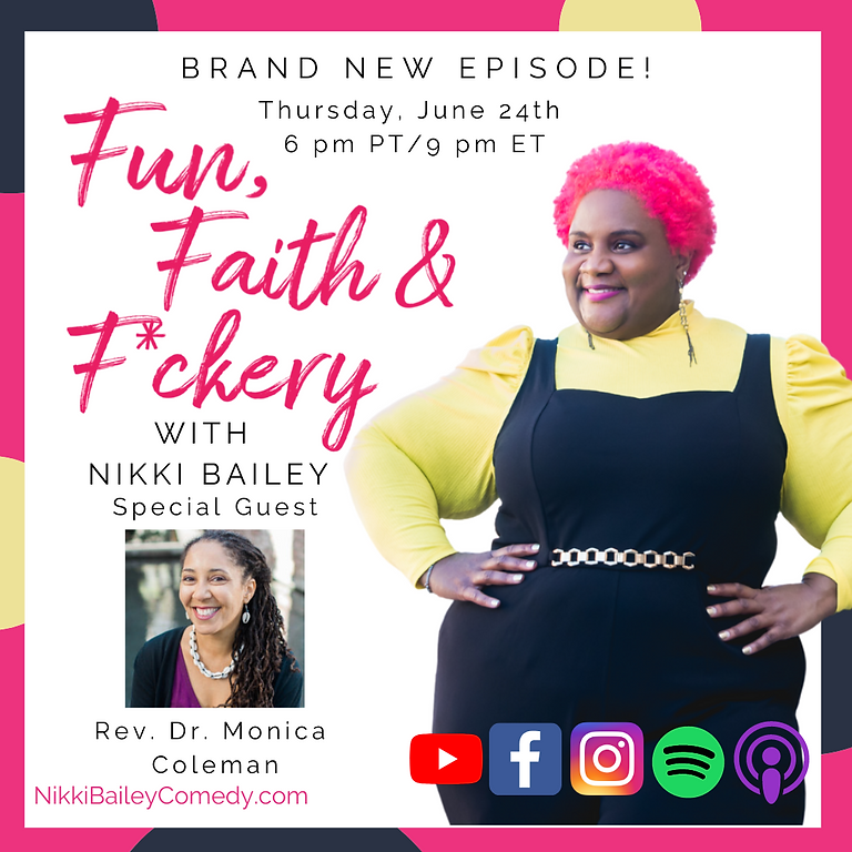 Fun, Faith & F*ckery Podcast, S1:E8 w. Rev. Dr. Monica Coleman
