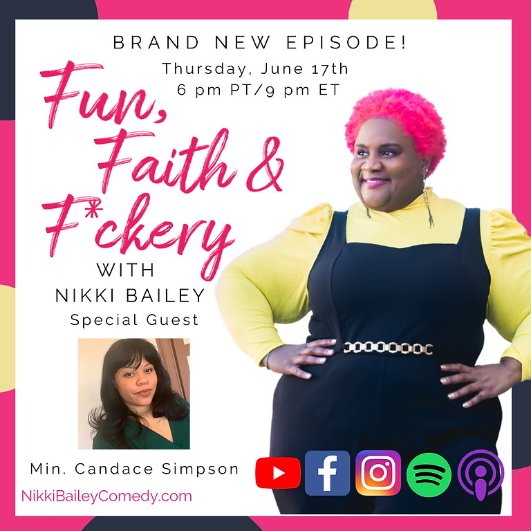 Fun, Faith & F*ckery Podcast, S1:E7 w. Minister Candace Simpson