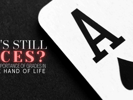 Are 'A's Still Aces? The Importance of Grades in the Hand of Life