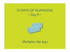 Day 9 of the 12 Days of Planning: Declutter the toys