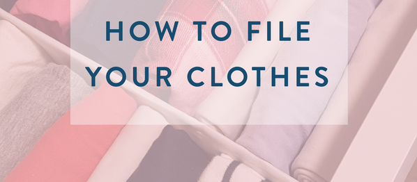 Filing clothes: how to fold your clothes like Marie Kondo