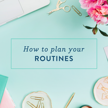 How to plan your routines {and a free printable workbook}