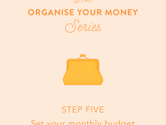 Organise your money: Day 5 - set your monthly budget