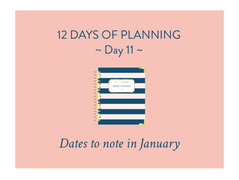Day 11 of the 12 Days of Planning: Dates to note in January