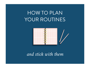 How to plan routines {and some free printables}