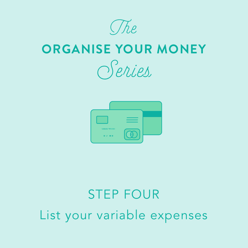 Organise Your Money Series: Step Four