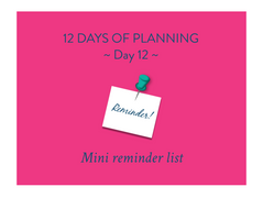 Day 12 of the 12 Days of Planning: Reminders for a successful 2017