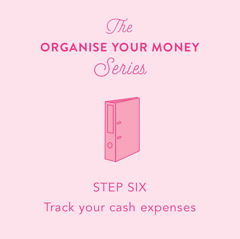 Organise Your Money Series: Step Six
