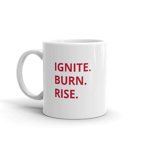 Ignite. Burn. Rise.  Mug