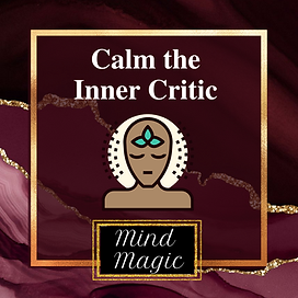 Mind Magic Calm the Inner Critic.png