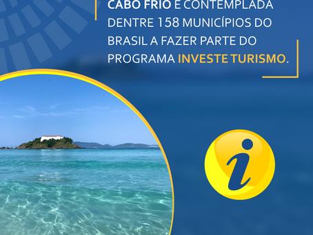 Cabo Frio é contemplada dentre 158 municípios do Brasil a fazer parte do Programa Investe Turismo.