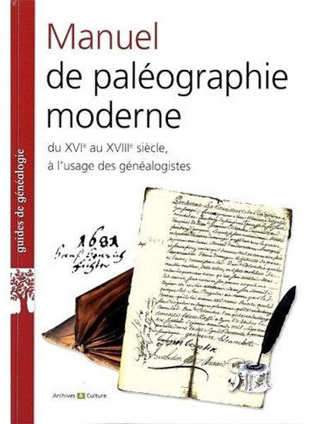 Manuel de paléographie moderne XVIe-XVIIe siècles
