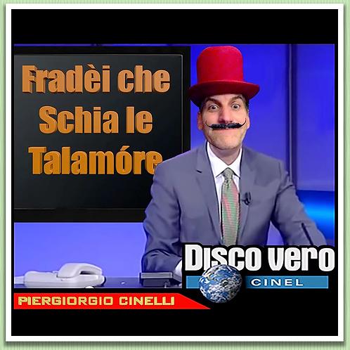 "Cidì ""Fradèi che schìa le talamóre"""