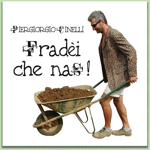 """Cidì """"Fradèi che nas"""""""