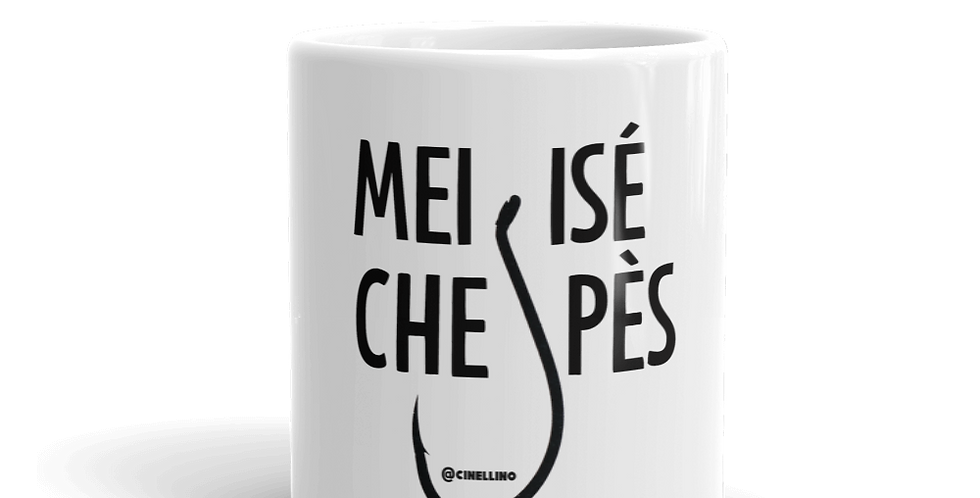 """Tazza bianca """"Mei isé che pès"""""""