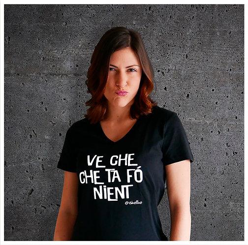 """Maglietta """"Ve che che ta fó nient"""""""