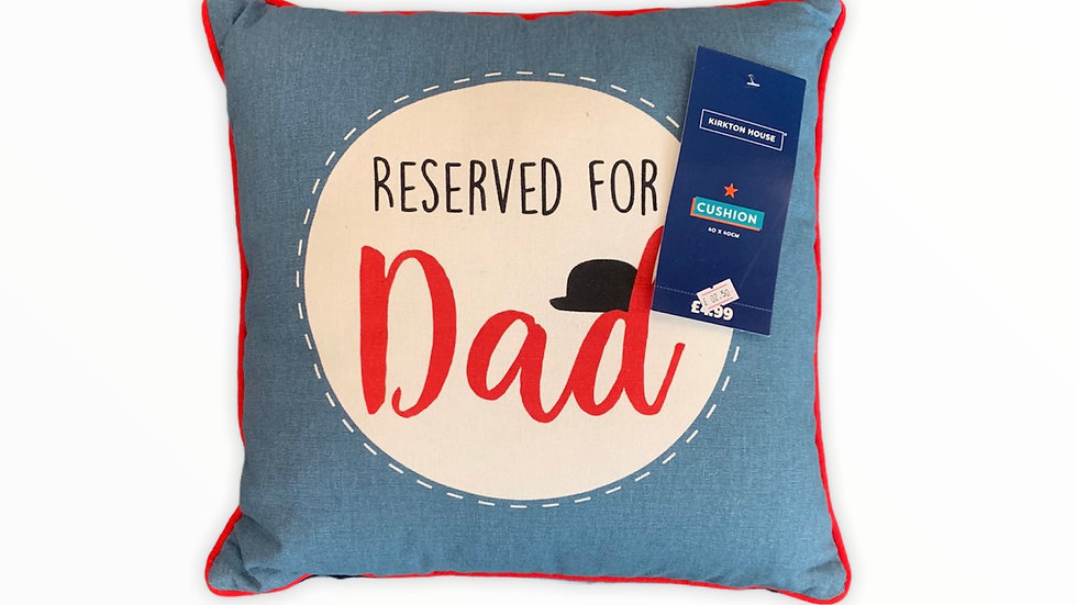 Reserved for Dad Cushion