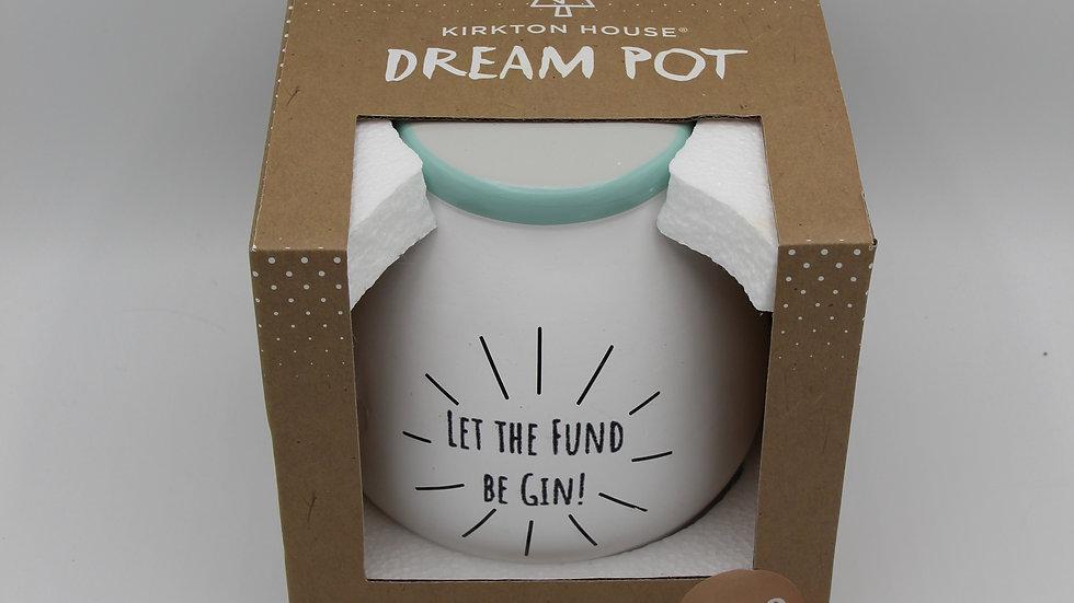 Gin Fund Dream Pot