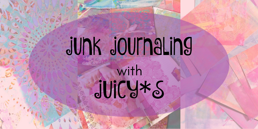 Junk Journaling with Juicy*S