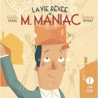 """""""La vie rêvée de M.Maniac"""""""