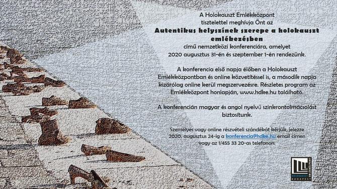 Az autentikus helyszínek szerepe a Holokauszt emlékezésben. Konferencia, Holokauszt Emlékközpont, 20