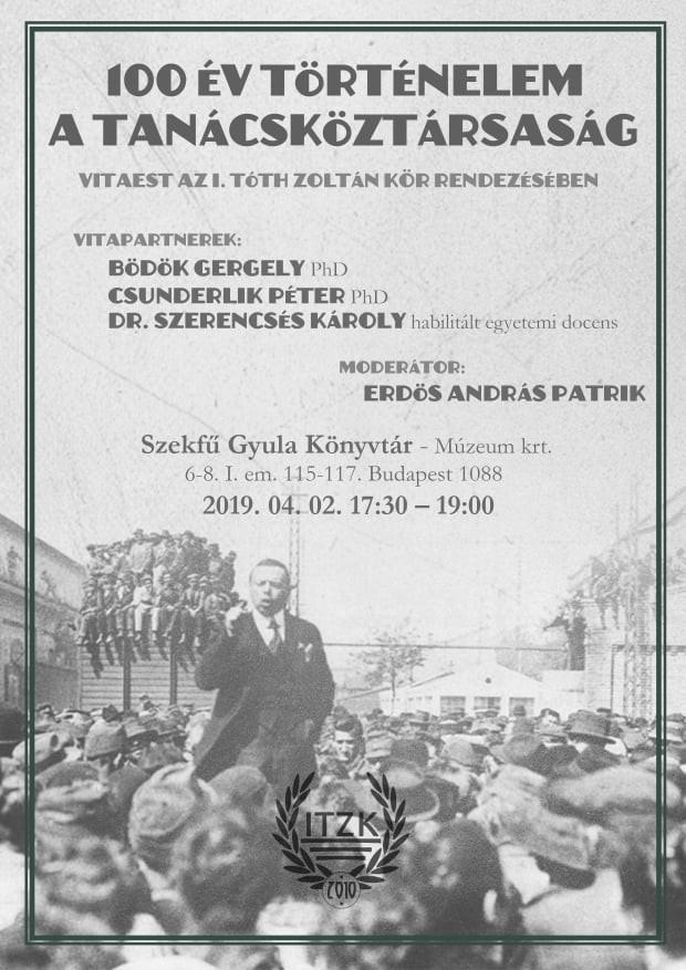 Vitaest a Tanácsköztársaságról a Tóth Zoltán kör rendezésében, 2019. április 2.