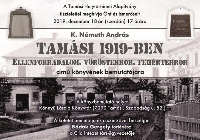 Könyvbemutató: Tamási 1919-ben Ellenforradalom, vörösterror, fehérterror. Tamási, december 18.