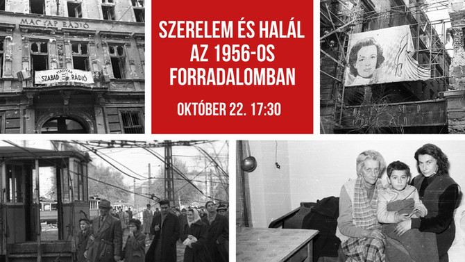 Tóth Eszter Zsófia: Szerelem és halál az 1956-os forradalomban. Budapesti Történeti Múzeum, október