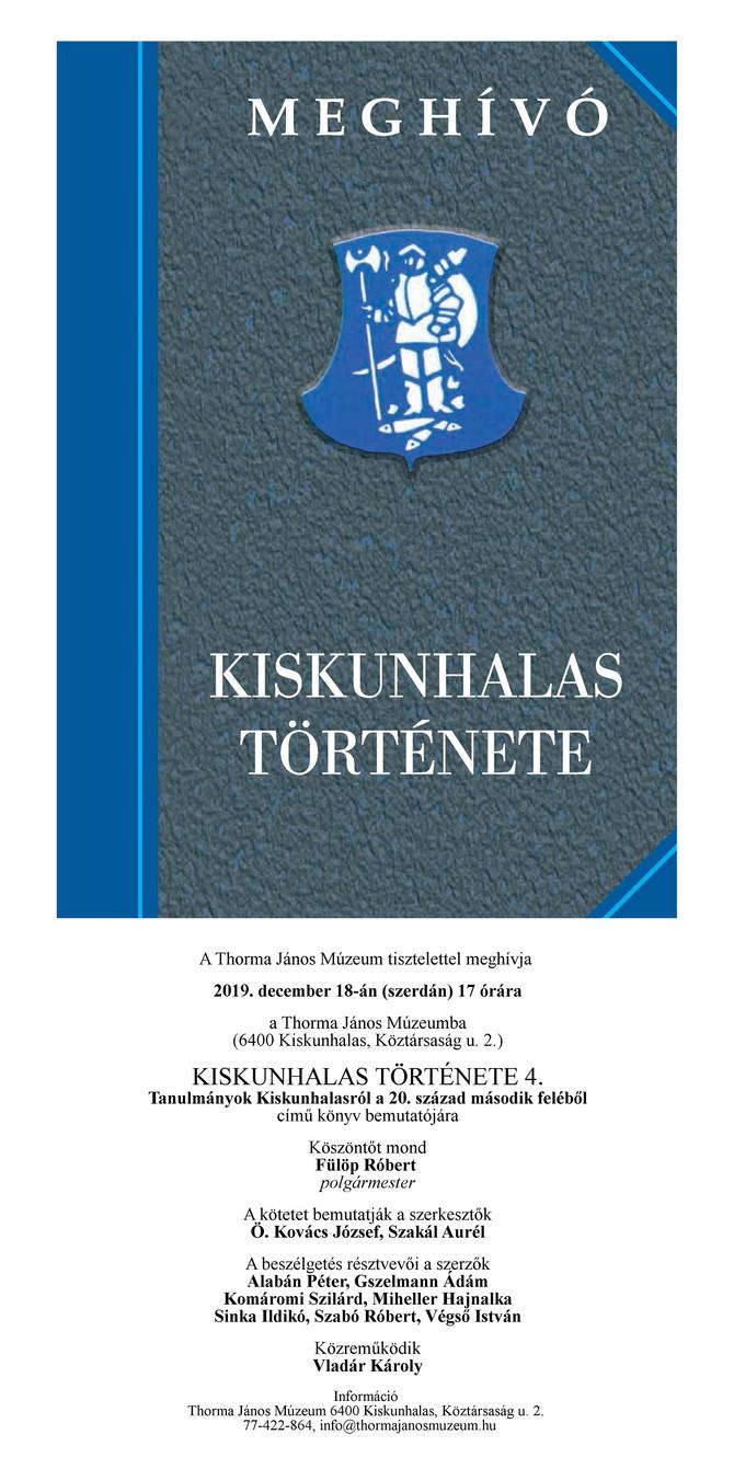 Könyvbemutató: Tanulmányok Kiskunhalas XX. századi történetéről. December 18, Kiskunhalas