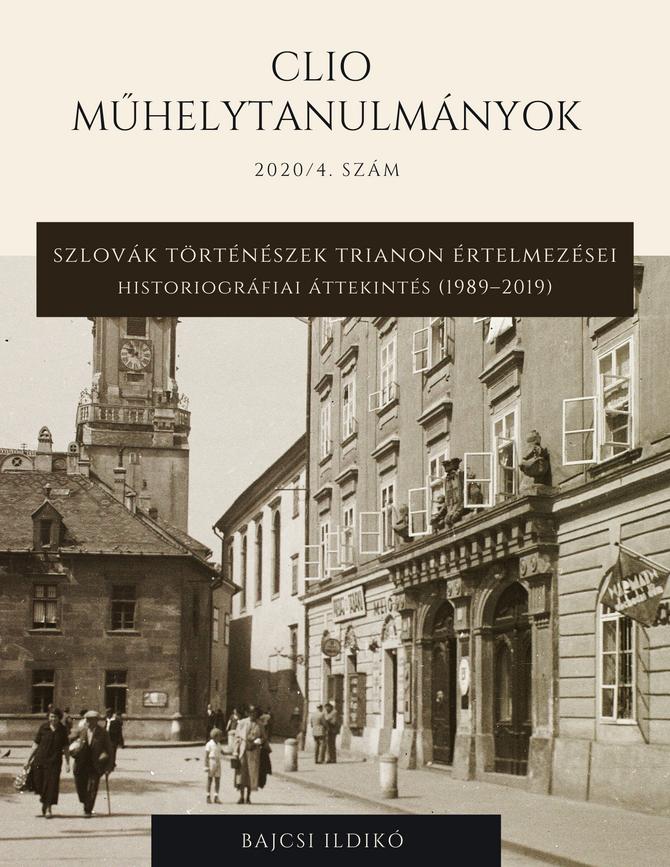 Bajcsi Ildikó: Szlovák történészek Trianon értelmezései – historiográfiai áttekintés (1989–2019). Cl