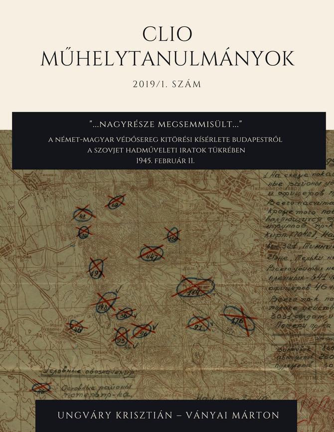 Ungváry Krisztián – Ványai Márton: A német-magyar védősereg kitörési kísérlete Budapestről, 1945. fe