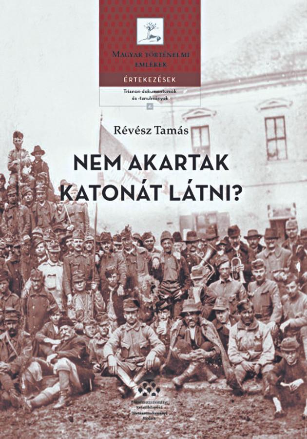 Bödők Gergő ismertetője Révész Tamás: A magyar állam és hadserege 1918–1919-ben c. könyvéről