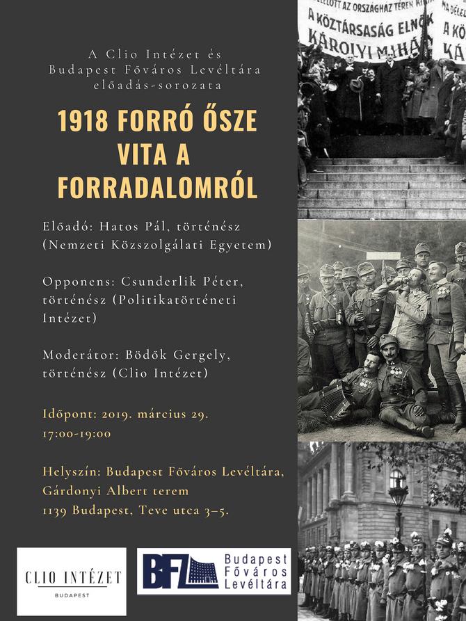 1918 forró ősze - Vita a forradalomról, 2019. március 29.