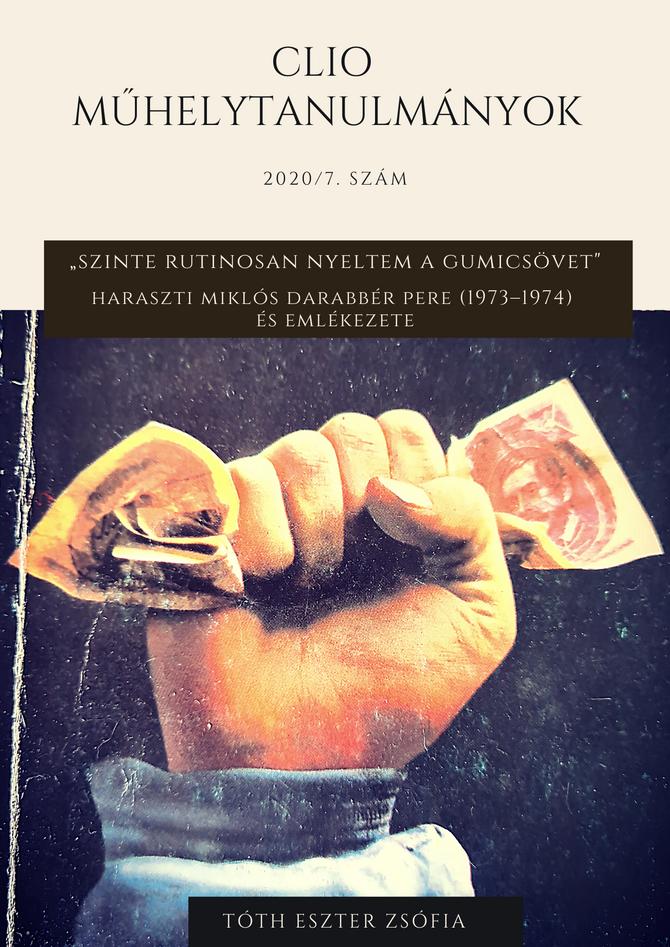 Tóth Eszter Zsófia: Haraszti Miklós Darabbér pere (1973–1974) és emlékezete. Megjelent a Clio Műhely